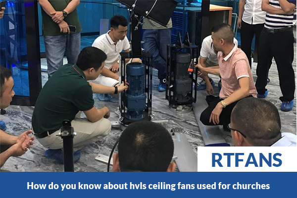 how do you know about hvls ceiling fans used for churches