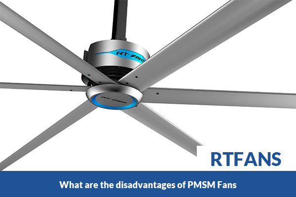 what are the disadvantages of pmsm fans
